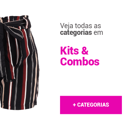 Veja todas as Categorias de Kits e Combos ♥